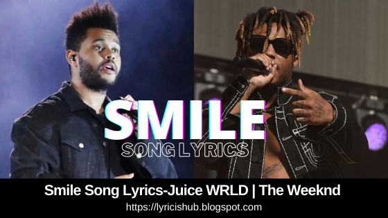 Smile Song Lyrics-Juice WRLD | The Weeknd (Official Lyrics)