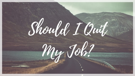 The 5 Signs it's time to Quit your Job