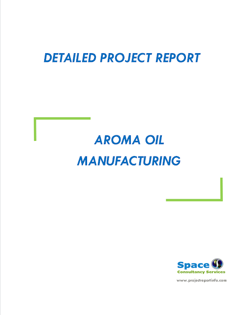 Project Report on Aroma Oil Manufacturing