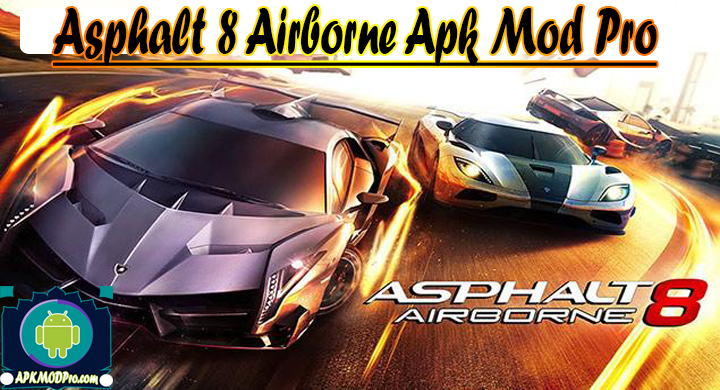 Asphalt 8 Airborne – Fun Real Car Racing Game V 4.7.0j APK MOD Pro Terbaru 2020