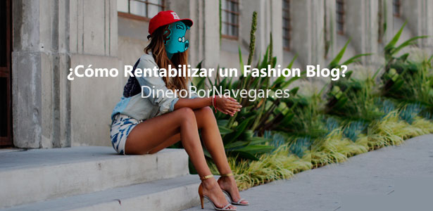 ¿Cómo Rentabilizar un fashion blog?