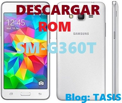 Rom Samsung G360T  Pack completo  Firmware, Sboot, FRP, Root