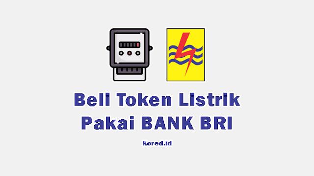 Cara Beli Token Listrik dengan Layanan Bank BRI