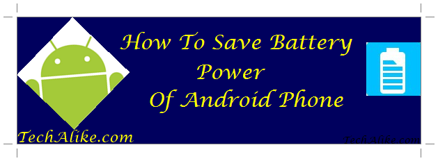 How To Save/Increase Battery Life/Power Of An Android ...