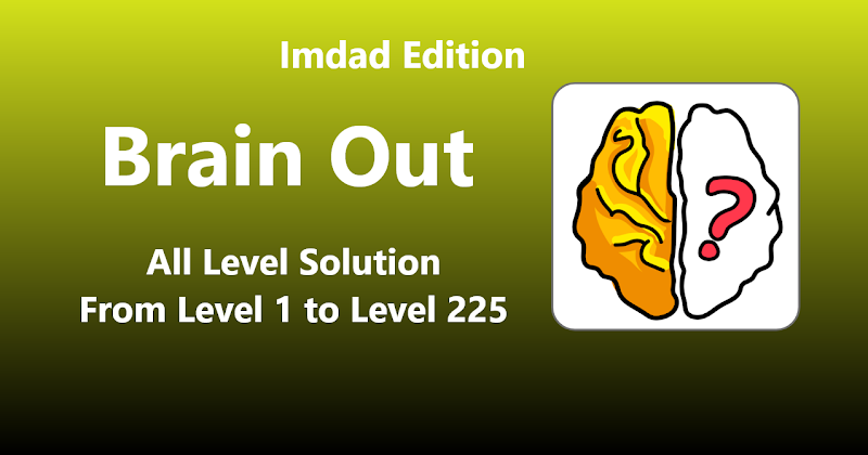 Brain Out All Level Solution From 1 to 225 Levels