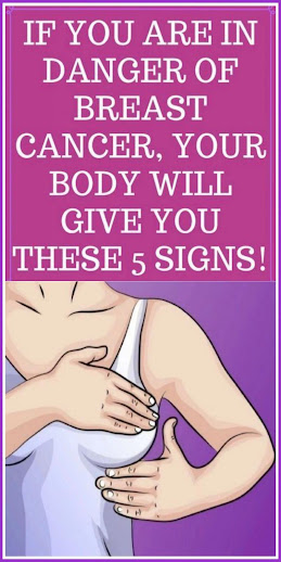 If You Are In Danger Of Breast Cancer, The Body Will Give You These 5 Signs!