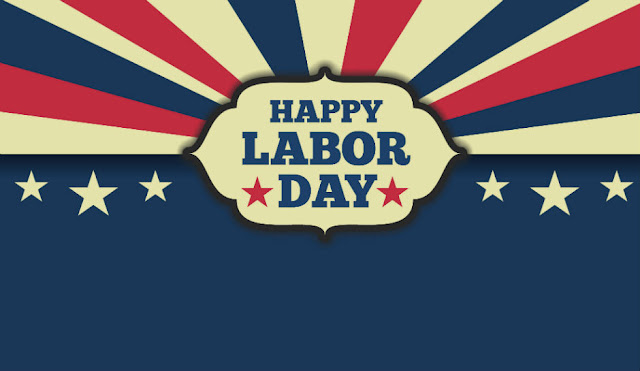 Happy Labor Day Weekend 2017
