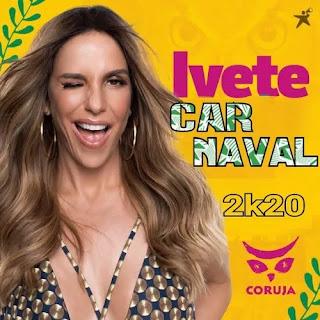 Baixar - Ivete Sangalo - Bloco Coruja - Carnaval 2020