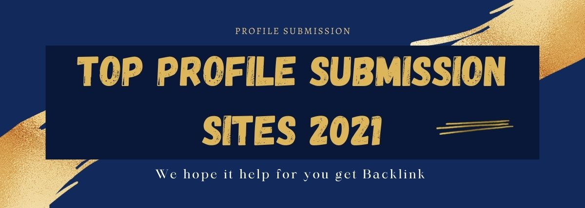 Top Profile Submission Sites List 2021