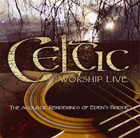 Eden's Bridge Celtic Worship Live