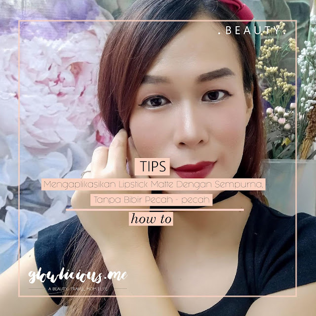Tips Mengaplikasikan Lipstick Matte Dengan Sempurna, Tanpa Bibir Pecah - pecah