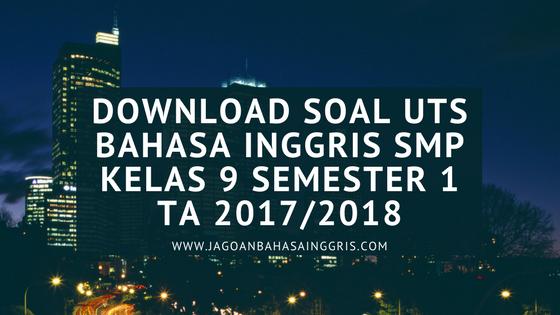Download Soal UTS Bahasa Inggris SMP Kelas 8 Semester 1 TA 2017/2018