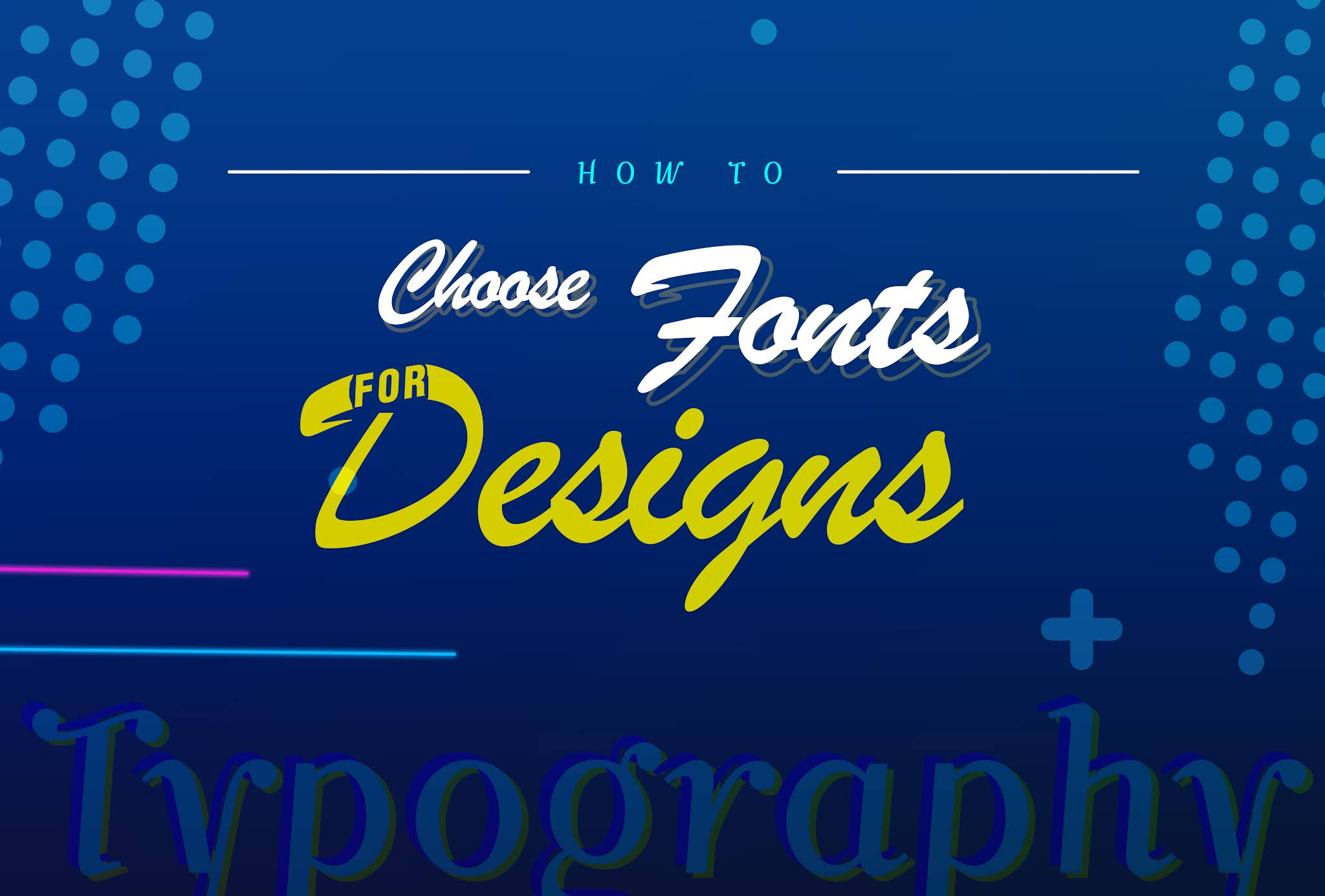 How To Choose Fonts For Designs