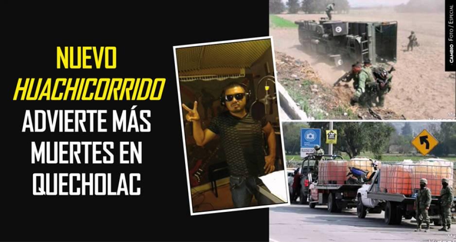 Nuevo Huachicorrido honra a El Toñín y advierte de muertes en Quecholac