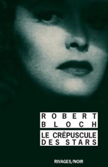Le crépuscule des stars de Robert Bloch