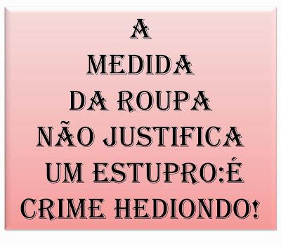 A imagem de fundo rosa e caracteres nas cores em preto diz: o tamanho da roupa não justifica um estupro! É crime hediondo.