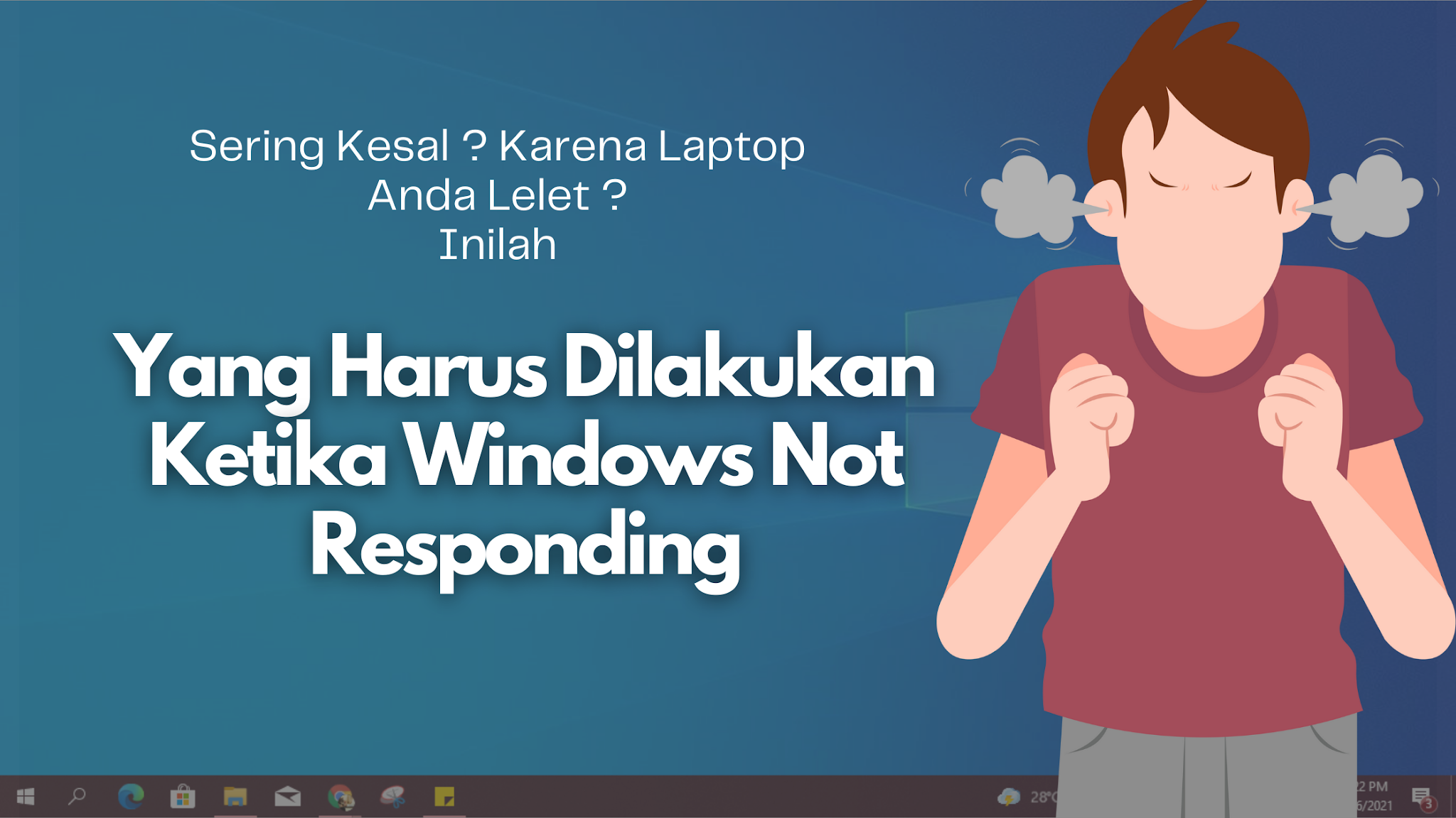 Yang Harus Dilakukan Ketika Windows Not Responding