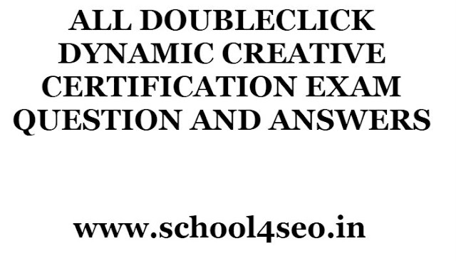 DOUBLECLICK DYNAMIC CREATIVE CERTIFICATION EXAM QUESTION AND ANSWERS