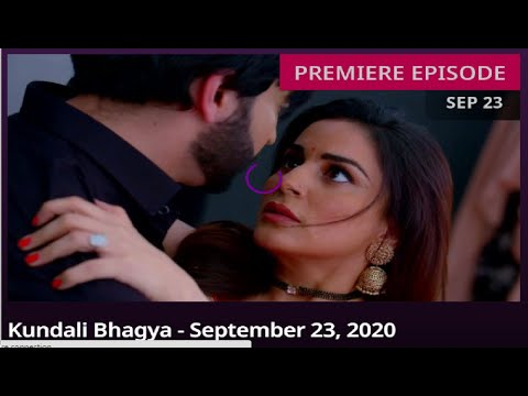 Kundali Bhagya 23 September 2020 Full Episode