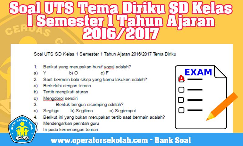 Soal UTS Tema Diriku SD Kelas 1 Semester 1 Tahun Ajaran 2016-2017
