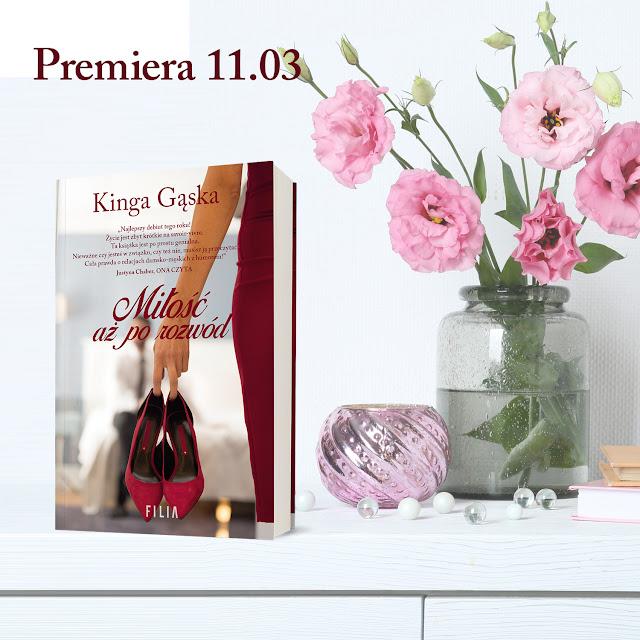 ZAPOWIEDŹ WYDAWNICZA: Wydawnictwo Filia - Kinga Gąska - 'Miłość, aż po rozwód'