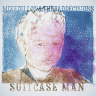 Mike Dillon & The Bad Decisions: Suitcase Man