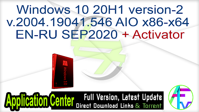 Windows 10 20H1 version-2 v.2004.19041.546 AIO x86-x64 EN-RU SEP2020 + Activator