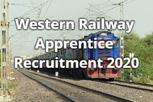 Western Railway Apprentice Recruitment 2020 Download Official Notification & Apply Now