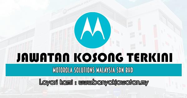 Jawatan Kosong 2020 di Motorola Solutions Malaysia Sdn Bhd