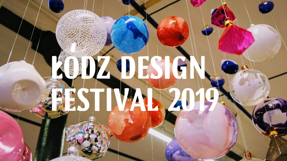 łódź design festival 2019