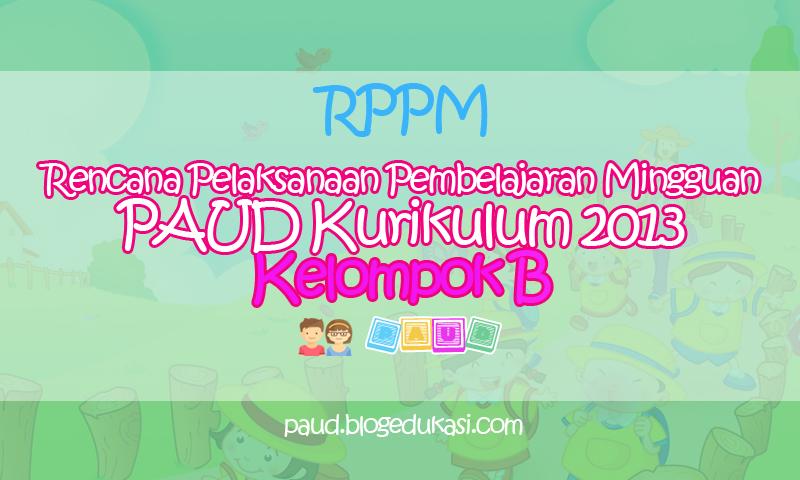 RPPM PAUD Kurikulum 2013 Kelompok B