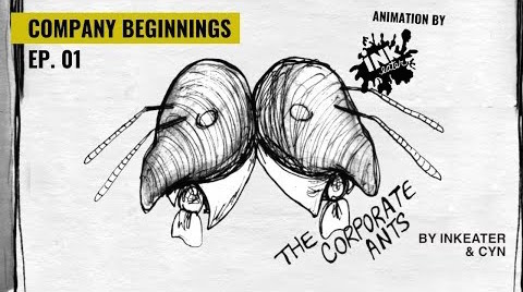 Company Beginnings - The Corporate Ants - Episode 01