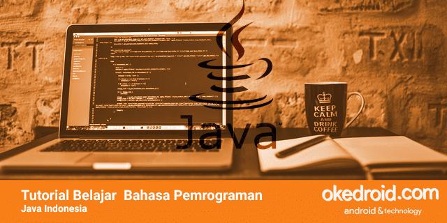 tutorial learn belajar java online android dari nol untuk pemula dengan netbeans intellij idea eclipse  bahasa indonesia di windows contoh program pemrograman java
