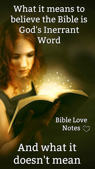 What exactly does it mean to believe that God's Word is inerrant? This 1-minute devotion explains what it means and what it doesn't mean. #Bible #BibleLoveNotes #Devotions