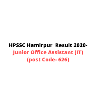 HPSSC Hamirpur Result 2020-Junior Office Assistant (IT) (post Code- 626)