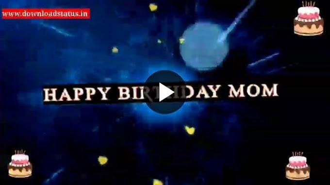 Birthday Status For Mom Video - Happy Birthday Wishes