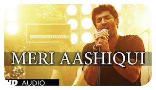 Meri Ashiqui Song Lyrics - Aashiqui 2