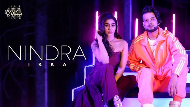 Nindra Lyrics by Ikka   Kangna Sharma  