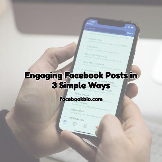 Engaging Facebook Posts in 3 Simple Ways