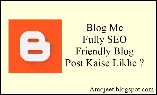 blogspot-blog-me-fully-seo-friendly-blog-post-kaise-likhe
