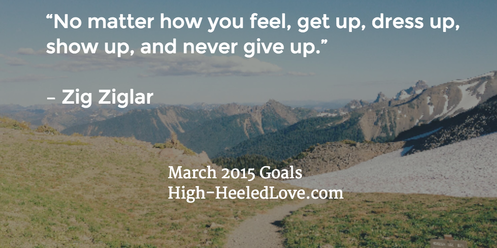 High-Heeled Love: Monthly Goals - March 2015