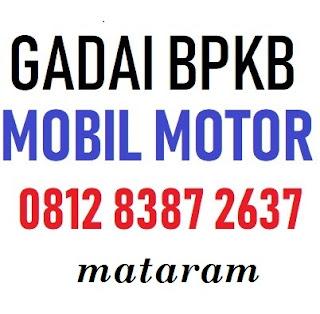 Gadai bpkb mobil motor mataram 081283872637