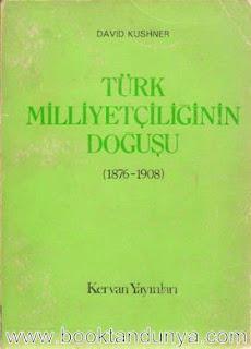 David Kushner - Türk Milliyetçiliğinin Doğuşu 1876-1908