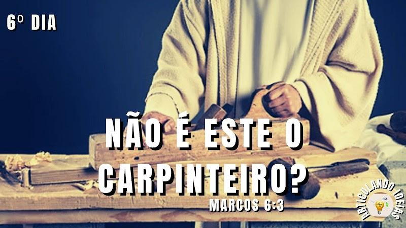 40 dias com Jesus | 6º dia – Não é este o carpinteiro?