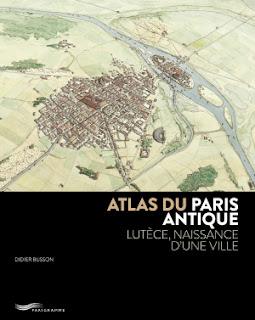 Atlas du Paris antique  Lutèce, naissance d'une ville