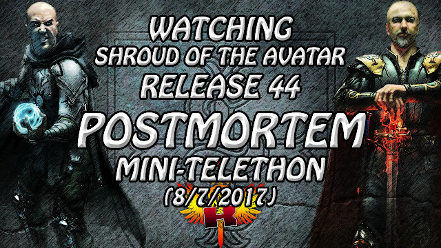 Watching Shroud of the Avatar's Release 44 Postmortem Mini-Telethon (8/7/2017)