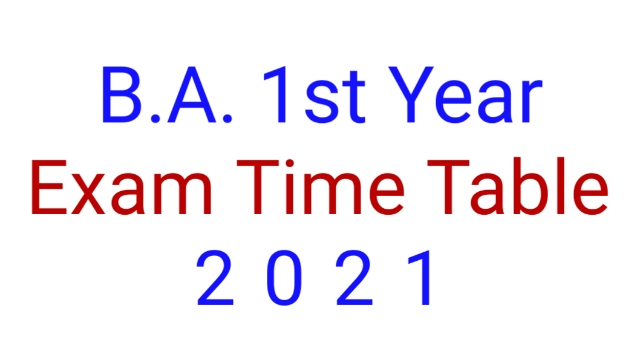 BA 1st Year Time Table 2021 { ba 1स्ट ईयर टाइम टेबल यहां डाऊनलोड करें } B.A. First Year Exam Date Sheet Pdf Download