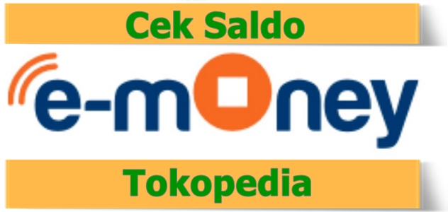 Pembayaran instrumen non tunai menyerupai e 3 Cek Saldo E-money Tokopedia Terbaru