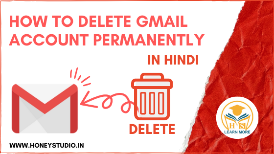How To Delete Gmail Account Permanently In Hindi