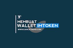 Cara Mudah Membuat & Menggunakan  Wallet ERC20 di Imtoken